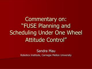 "Commentary on:  ""FUSE Planning and Scheduling Under One Wheel Attitude Control"""