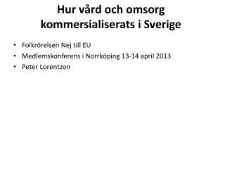 Hur vård och omsorg kommersialiserats i Sverige