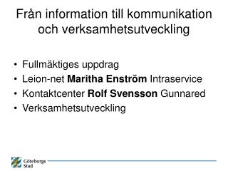 Från information till kommunikation och verksamhetsutveckling