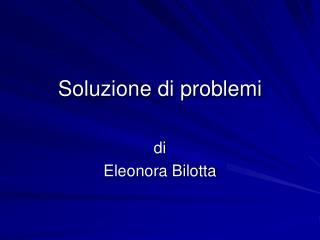 Soluzione di problemi