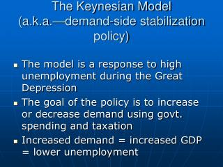The Keynesian Model a.k.a. demand-side stabilization policy