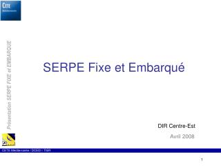 SERPE Fixe et Embarqu�