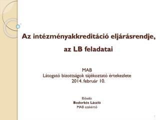 Az intézményakkreditáció eljárásrendje,  az LB feladatai
