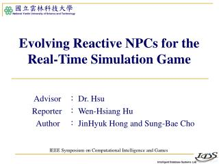 Evolving Reactive NPCs for the Real-Time Simulation Game