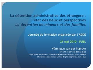 Journée de formation organisée par l'ADDE 21 mai 2010 - FUSL Véronique van der Plancke