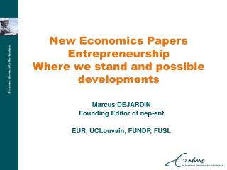 New Economics Papers Entrepreneurship Where we stand and possible developments
