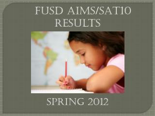 FUSD  AIMS/SAT10 Results