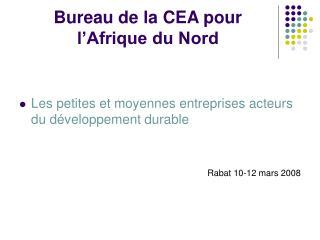 Bureau de la CEA pour l'Afrique du Nord