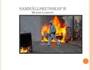 SAMH�LLSKUNSKAP B Henrik Larsson