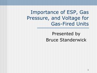 Importance of ESP, Gas Pressure, and Voltage for Gas-Fired Units