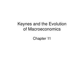 Keynes and the Evolution  of Macroeconomics