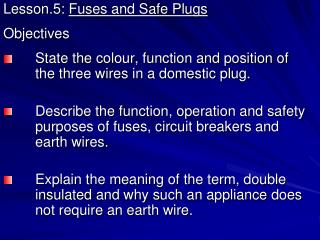 Lesson.5:  Fuses and Safe Plugs Objectives