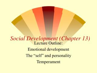 Social Development (Chapter 13)