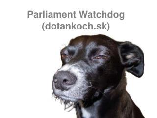 Parliament Watchdog (dotankoch.sk)