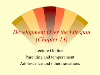 Development Over the Lifespan (Chapter 14)