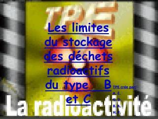 Les limites du stockage des déchets radioactifs du type   B et C