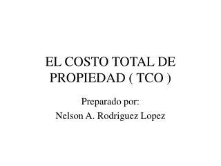 EL COSTO TOTAL DE  PROPIEDAD ( TCO )