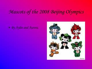Mascots of the 2008 Beijing Olympics