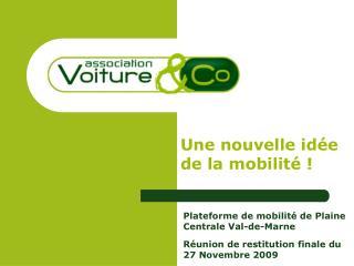 Une nouvelle idée de la mobilité !