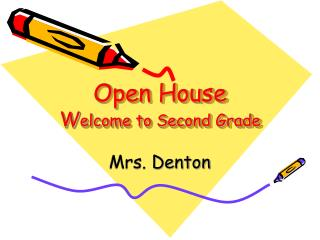 Open House Welcome to Second Grade