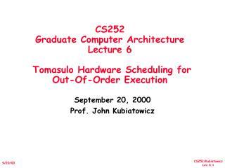 September 20, 2000 Prof. John Kubiatowicz