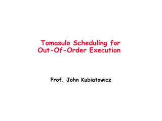 Tomasulo Scheduling for  Out-Of-Order Execution
