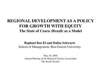 REGIONAL DEVELOPMENT AS A POLICY FOR GROWTH WITH EQUITY The State of Ceara (Brazil) as a Model