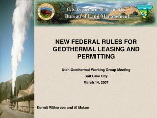 NEW FEDERAL RULES FOR GEOTHERMAL LEASING AND PERMITTING  Utah Geothermal Working Group Meeting Salt Lake City March 14,