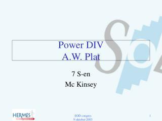 Power DIV A.W. Plat