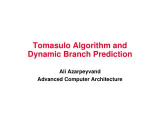Tomasulo Algorithm and  Dynamic Branch Prediction