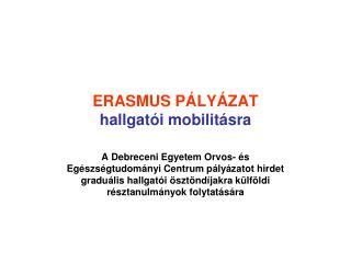 ERASMUS PÁLYÁZAT hallgatói mobilitásra