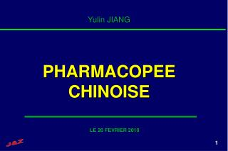 Yulin JIANG PHARMACOPEE CHINOISE