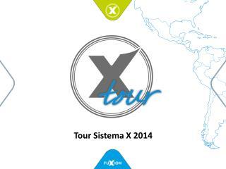 Tour  Sistema  X 2014