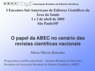 I Encontro Sul-Americano de Editores Científicos da Área da Saúde 1 e 2 de abril de 2005