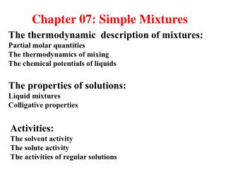 The thermodynamic  description of mixtures: Partial molar quantities The thermodynamics of mixing The chemical potential