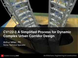 CV122-3 A Simplified Process for Dynamic Complex Urban Corridor Design