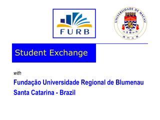 with F unda��o  U niversidade  R egional de  B lumenau Santa Catarina - Brazil