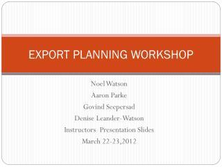 EXPORT PLANNING WORKSHOP