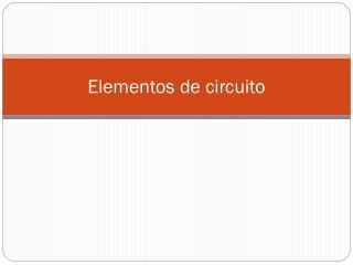 Elementos de circuito