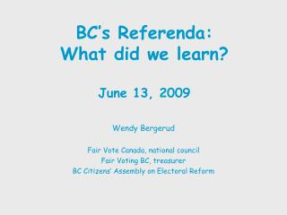 BC's Referenda: What did we learn? June 13, 2009