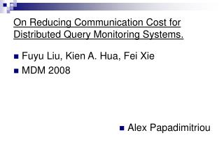 On Reducing Communication Cost for Distributed Query Monitoring Systems.