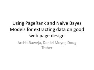 Using PageRank and Naïve Bayes Models for extracting data on good web page design