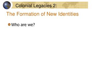 The Formation of New Identities