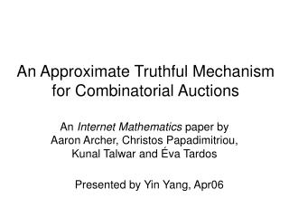 An Approximate Truthful Mechanism for Combinatorial Auctions