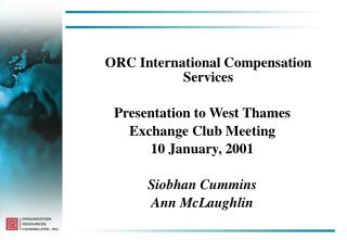 ORC International Compensation Services Presentation to West Thames  Exchange Club Meeting