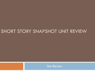 Short Story snapshot unit review