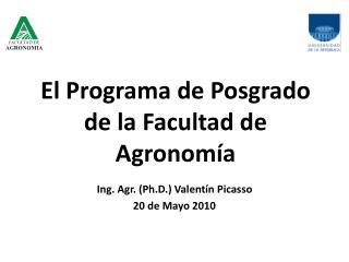 El Programa de Posgrado de la Facultad de Agronomía