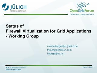Status of  Firewall Virtualization for Grid Applications  - Working Group