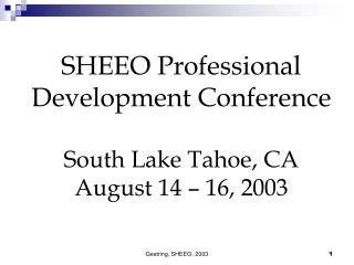 SHEEO Professional Development Conference South Lake Tahoe, CA August 14 – 16, 2003