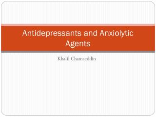Antidepressants and Anxiolytic Agents